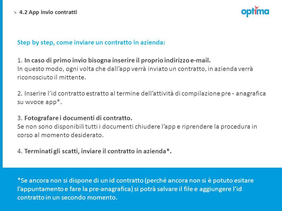 > Step by step, come inviare un contratto in azienda: *Se ancora non si dispone di un id contratto (perché ancora non si è potuto esitare lappuntament
