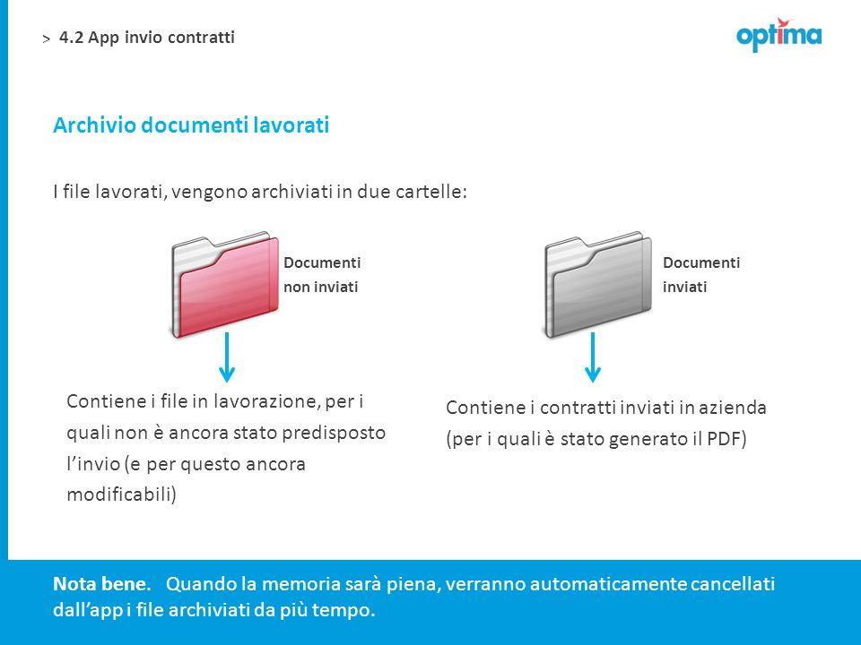 > Archivio documenti lavorati I file lavorati, vengono archiviati in due cartelle: Documenti inviati Documenti non inviati Contiene i file in lavorazi