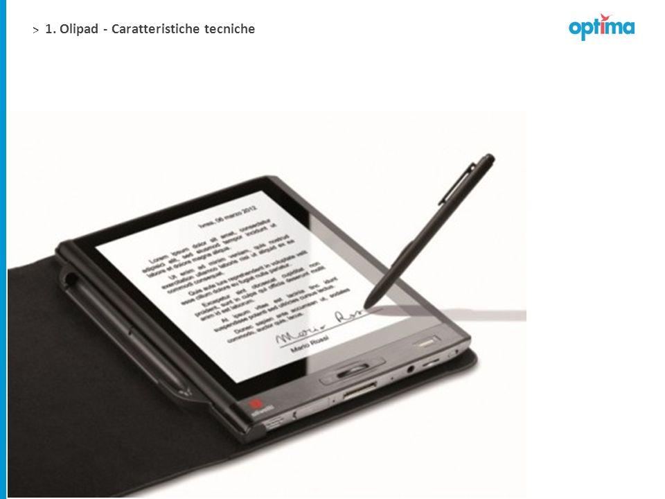> SCHERMO: touch screen, grandezza 8 in rapporto 4:3 PENNA: a punta rigida e sottile che consente di scrivere e firmare mantenendo le caratteristiche naturali.