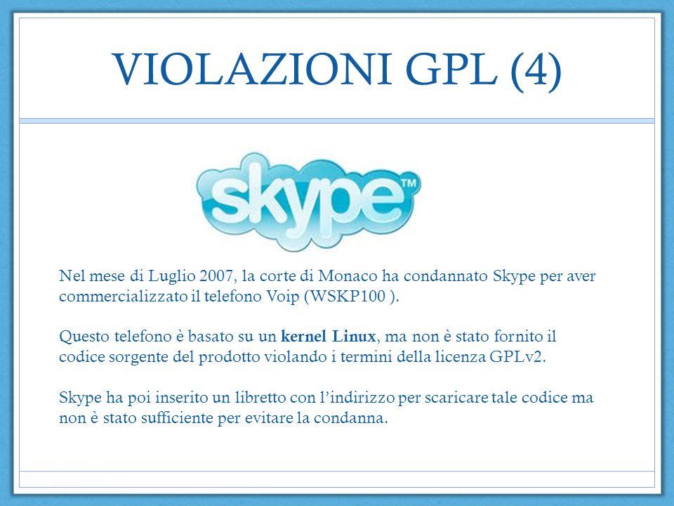 VIOLAZIONI GPL (4) Nel mese di Luglio 2007, la corte di Monaco ha condannato Skype per aver commercializzato il telefono Voip (WSKP100 ). Questo telef