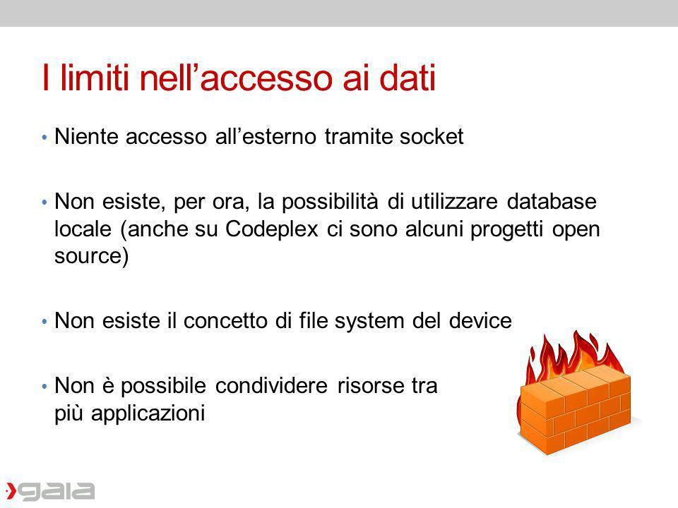I limiti nellaccesso ai dati Niente accesso allesterno tramite socket Non esiste, per ora, la possibilità di utilizzare database locale (anche su Code
