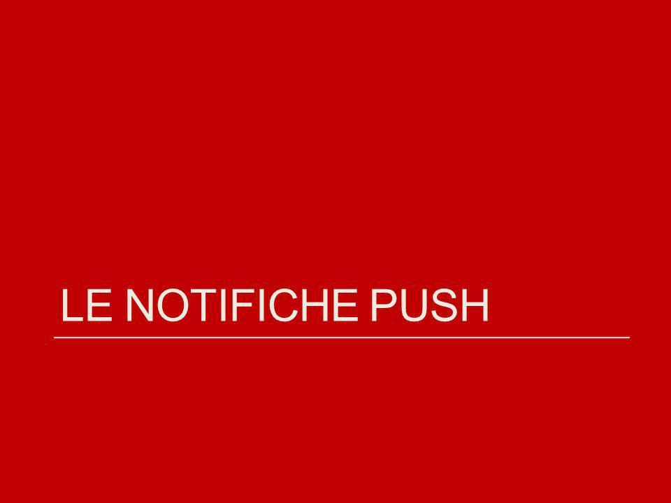 LE NOTIFICHE PUSH