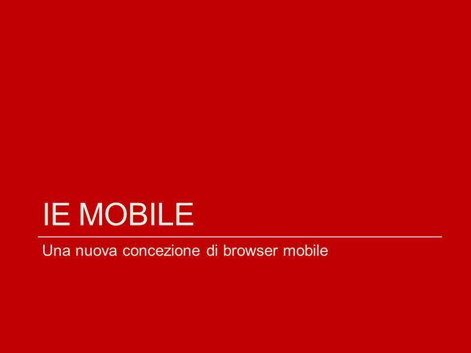 IE MOBILE Una nuova concezione di browser mobile
