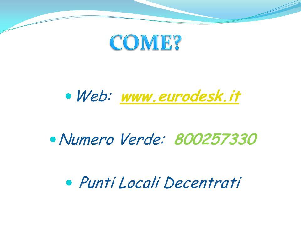 Web: www.eurodesk.it Numero Verde: 800257330 Punti Locali Decentrati