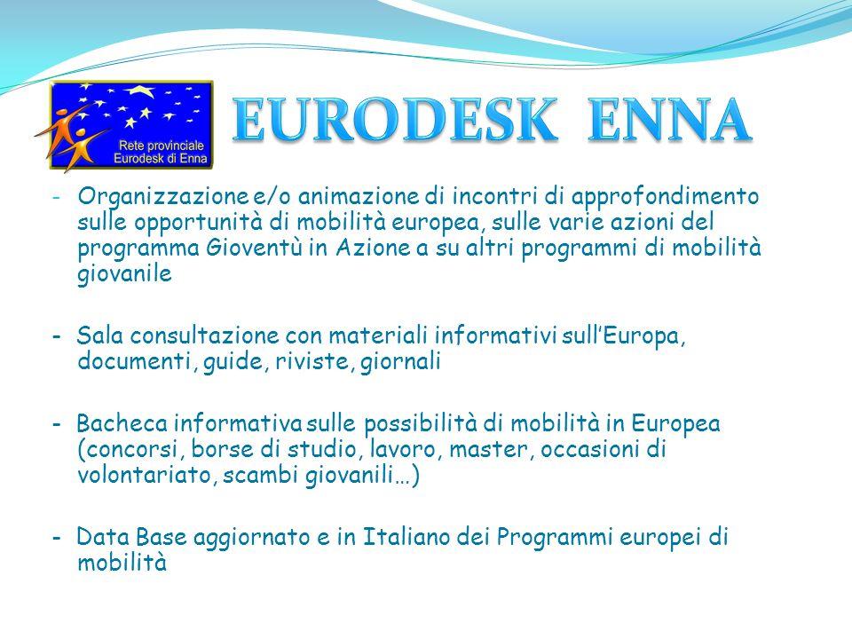 - Organizzazione e/o animazione di incontri di approfondimento sulle opportunità di mobilità europea, sulle varie azioni del programma Gioventù in Azi