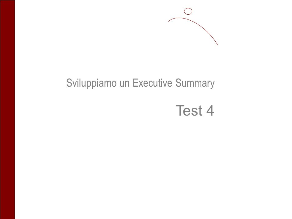 Sviluppiamo un Executive Summary Test 4