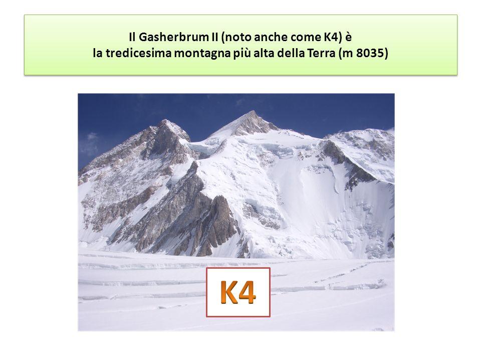 Il Gasherbrum II (noto anche come K4) è la tredicesima montagna più alta della Terra (m 8035) Il Gasherbrum II (noto anche come K4) è la tredicesima montagna più alta della Terra (m 8035)