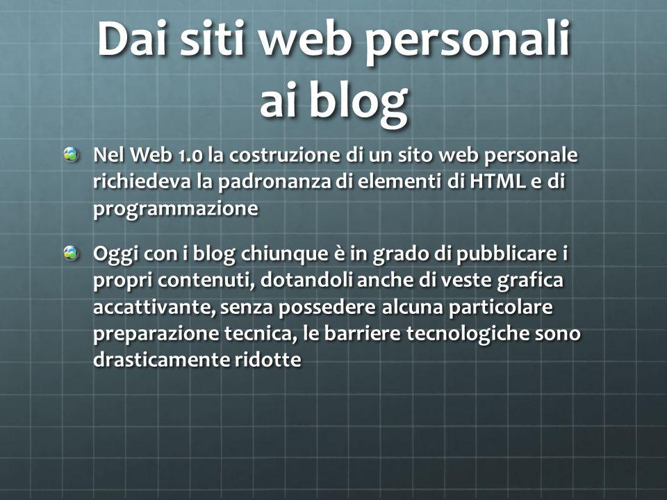 Dai siti web personali ai blog Nel Web 1.0 la costruzione di un sito web personale richiedeva la padronanza di elementi di HTML e di programmazione Og