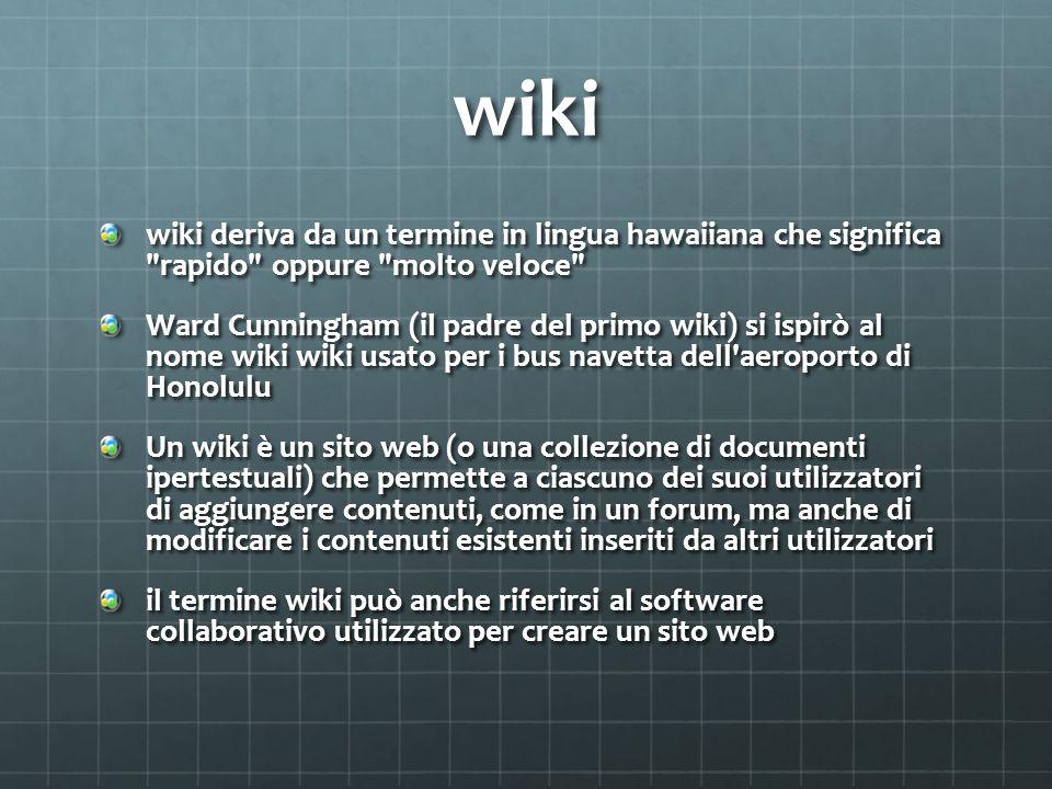 wiki wiki deriva da un termine in lingua hawaiiana che significa