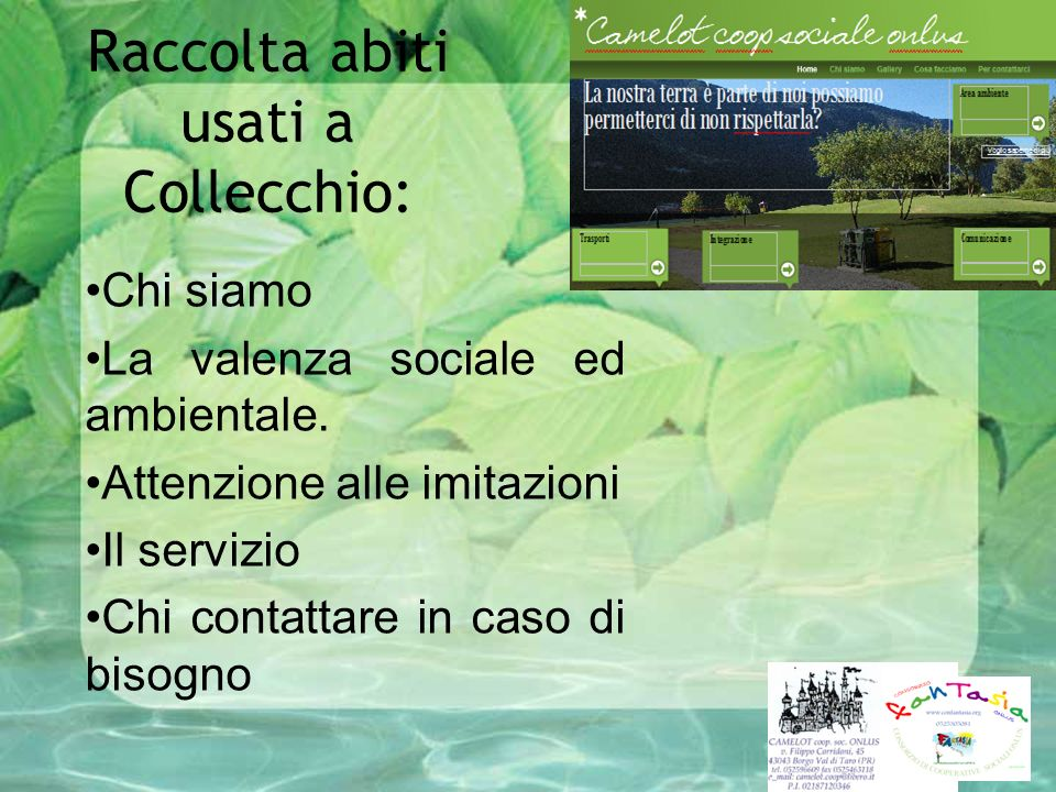 Raccolta abiti usati a Collecchio: Chi siamo La valenza sociale ed ambientale. Attenzione alle imitazioni Il servizio Chi contattare in caso di bisogn
