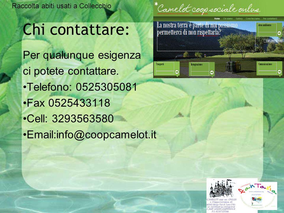 Chi contattare: Per qualunque esigenza ci potete contattare. Telefono: 0525305081 Fax 0525433118 Cell: 3293563580 Email:info@coopcamelot.it Raccolta a