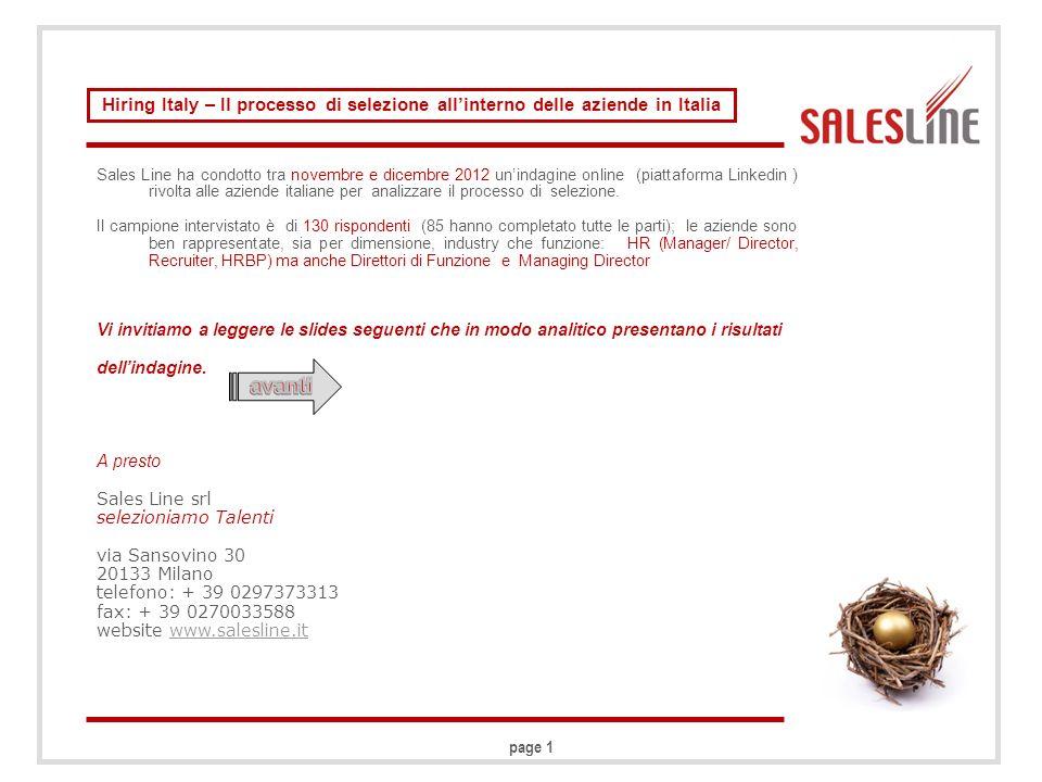 page 1 Sales Line ha condotto tra novembre e dicembre 2012 unindagine online (piattaforma Linkedin ) rivolta alle aziende italiane per analizzare il processo di selezione.