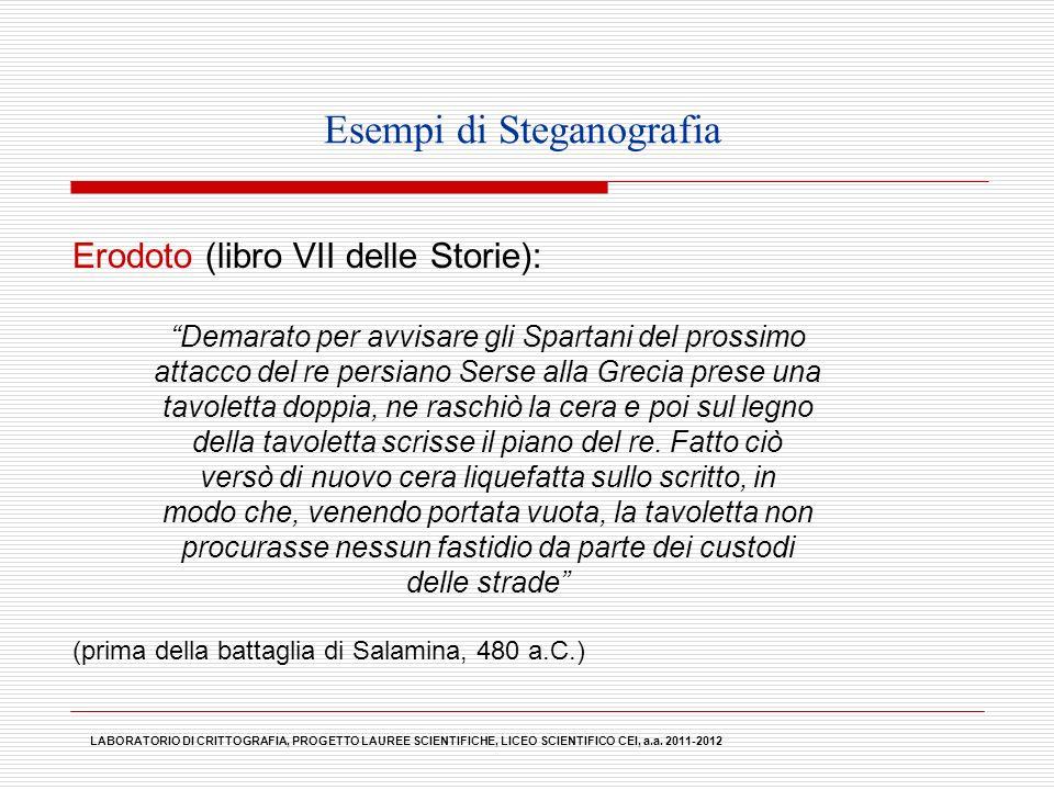 Esempi di Steganografia Erodoto (libro VII delle Storie): Demarato per avvisare gli Spartani del prossimo attacco del re persiano Serse alla Grecia pr