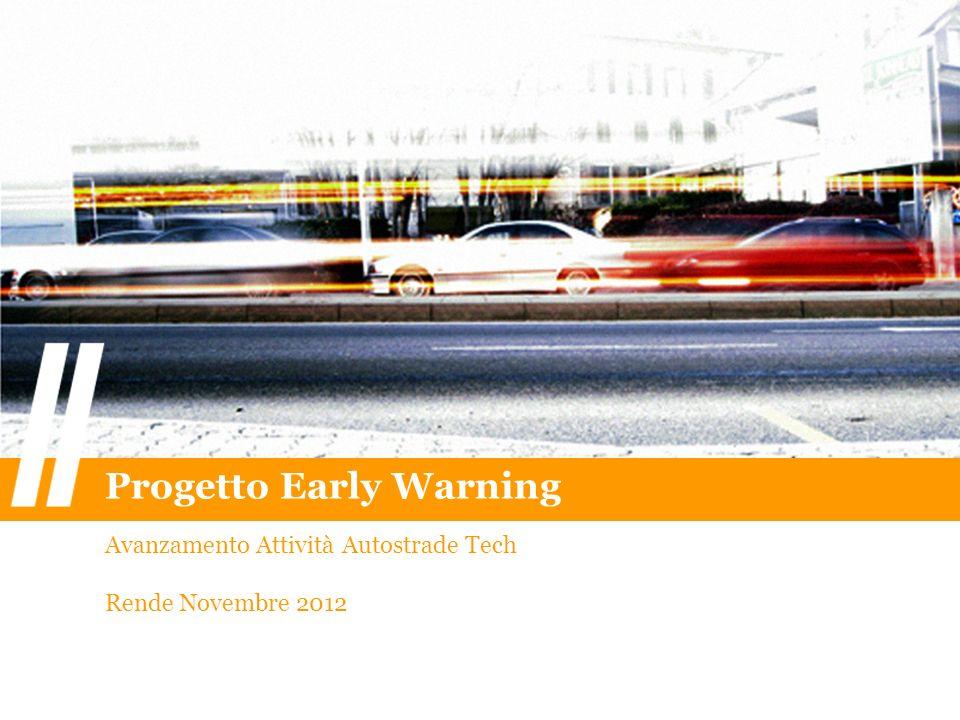 Progetto Early Warning Avanzamento Attività Autostrade Tech Rende Novembre 2012