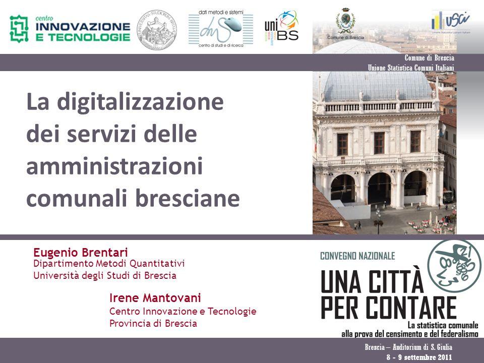La digitalizzazione dei servizi delle amministrazioni comunali bresciane Eugenio Brentari Dipartimento Metodi Quantitativi Università degli Studi di B