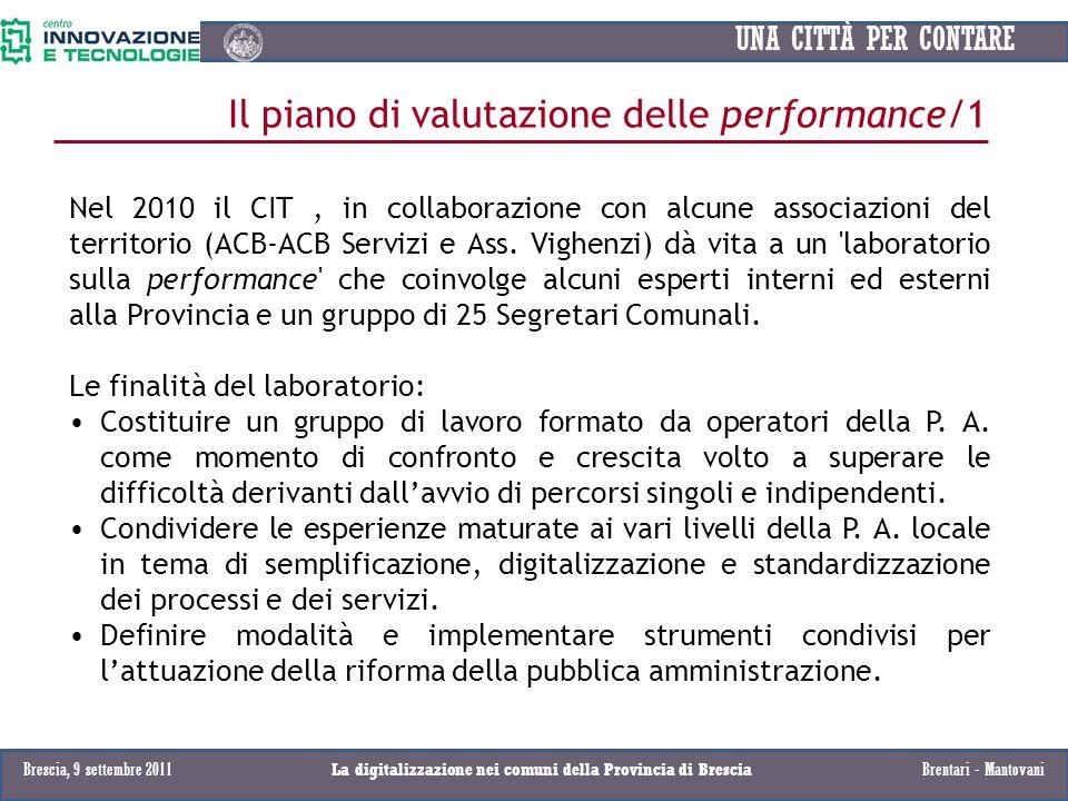 UNA CITTÀ PER CONTARE Brescia, 9 settembre 2011La digitalizzazione nei comuni della Provincia di Brescia Il piano di valutazione delle performance/1 N