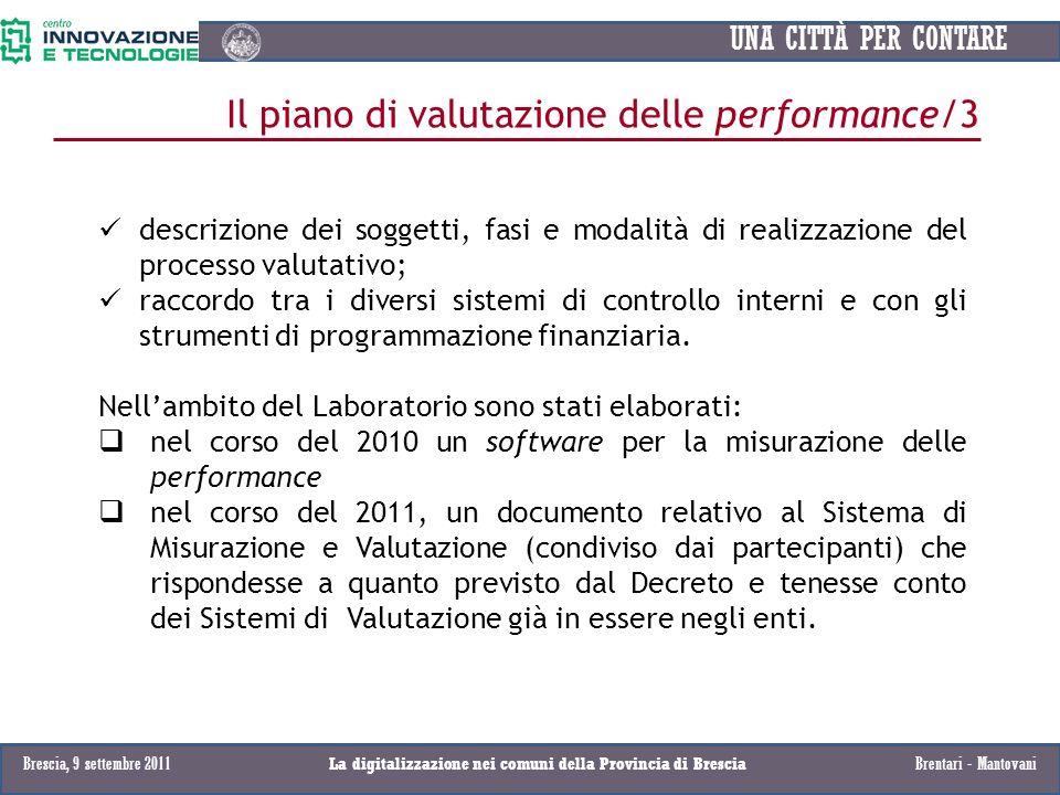 UNA CITTÀ PER CONTARE Il piano di valutazione delle performance/3 descrizione dei soggetti, fasi e modalità di realizzazione del processo valutativo;