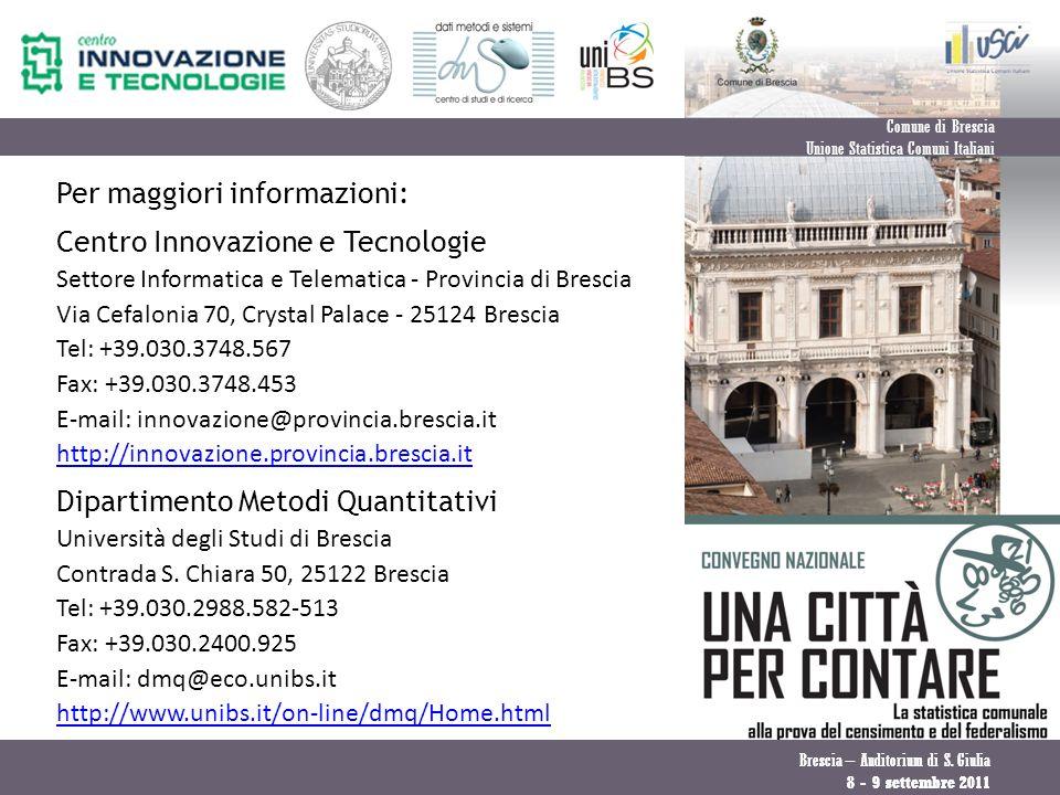 Brescia – Auditorium di S. Giulia 8 - 9 settembre 2011 Per maggiori informazioni: Centro Innovazione e Tecnologie Settore Informatica e Telematica - P