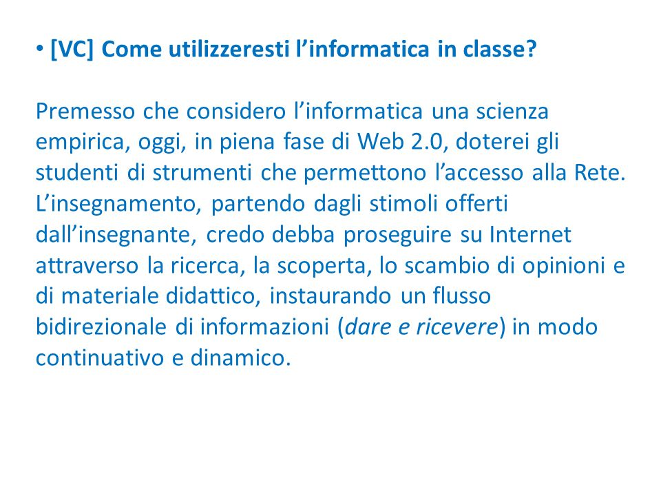 [VC] Come utilizzeresti linformatica in classe.