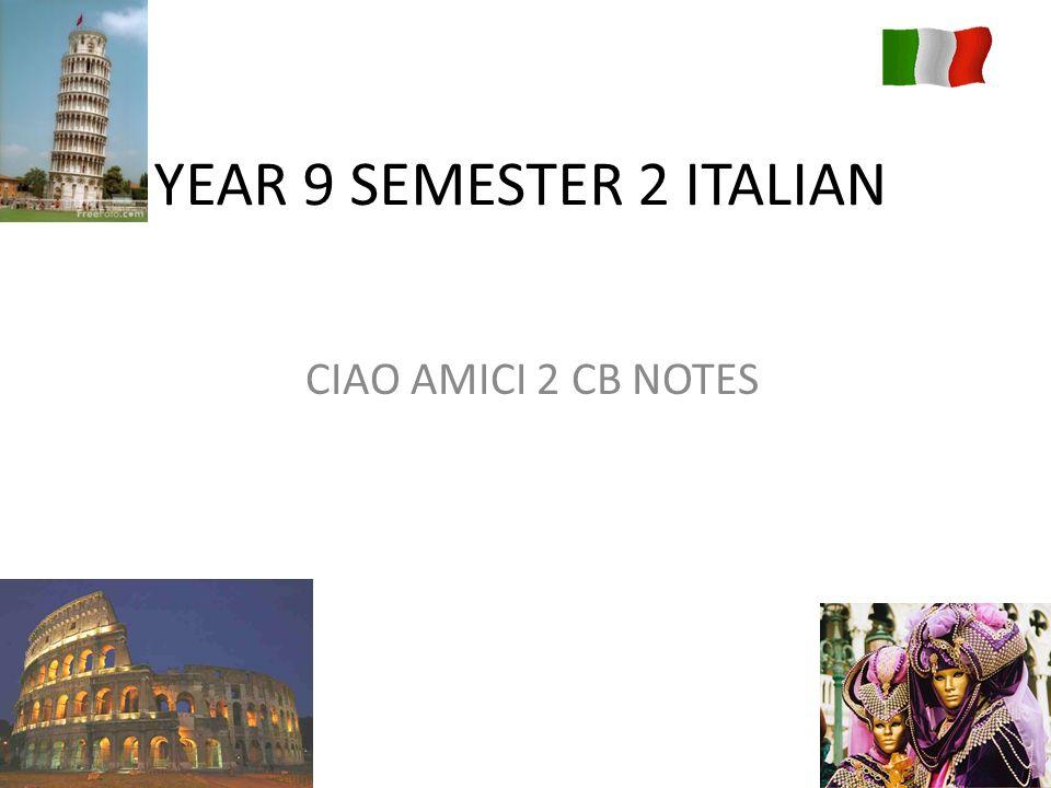 YEAR 9 SEMESTER 2 ITALIAN CIAO AMICI 2 CB NOTES