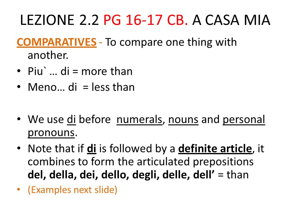 LEZIONE 2.2 PG 16-17 CB.A CASA MIA COMPARATIVES - To compare one thing with another.