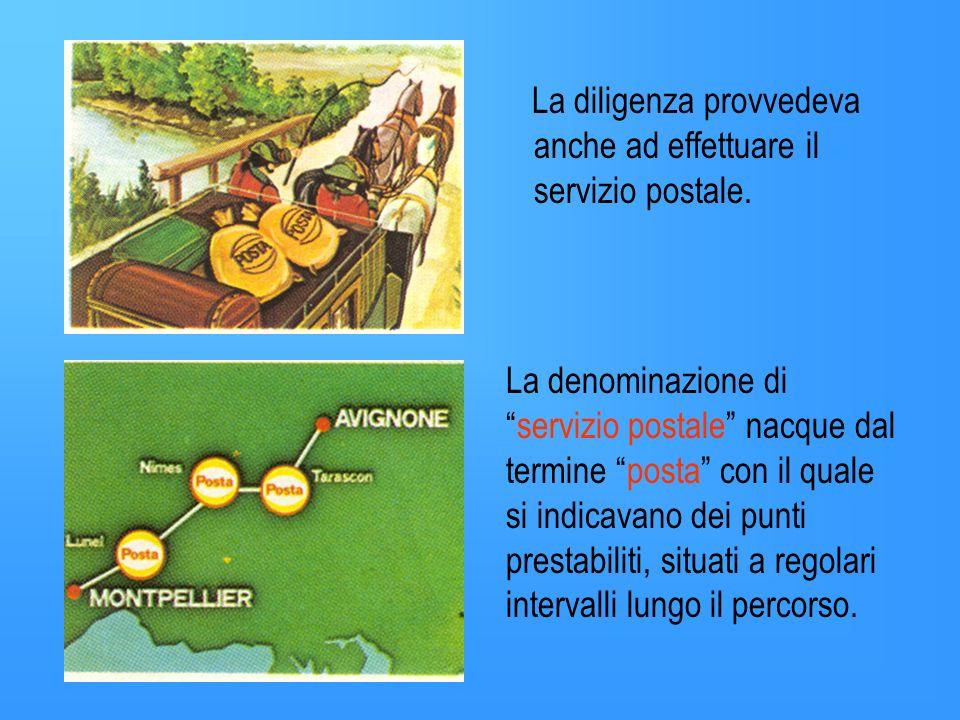 La ricerca di sistemi di comunicazioni sempre più efficienti continua... Nel 1700 il mezzo di trasporto più importante era la diligenza a cavalli.