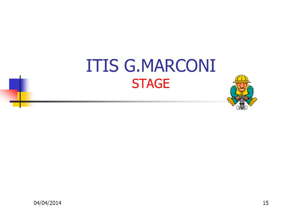 04/04/201415 ITIS G.MARCONI STAGE