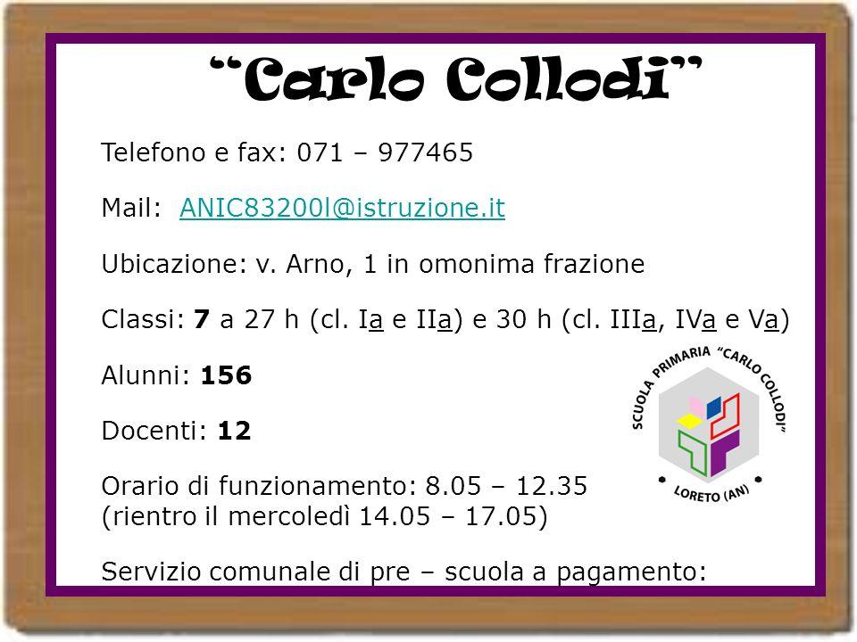 Carlo Collodi Telefono e fax: 071 – 977465 Mail: ANIC83200l@istruzione.itANIC83200l@istruzione.it Ubicazione: v. Arno, 1 in omonima frazione Classi: 7