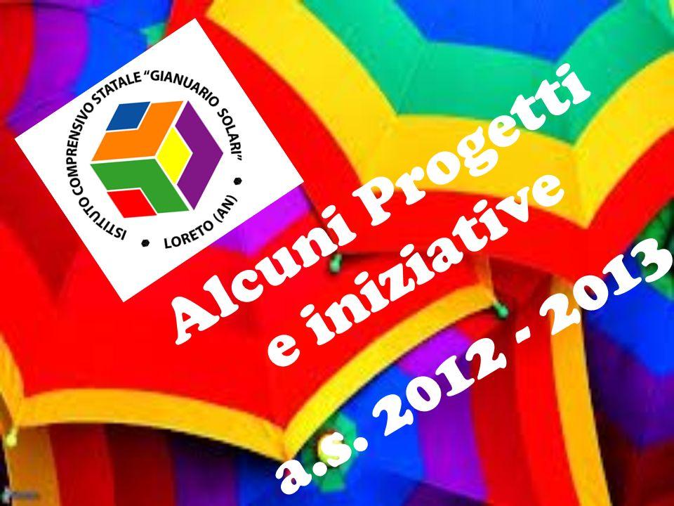 Alcuni Progetti e iniziative a.s. 2012 - 2013