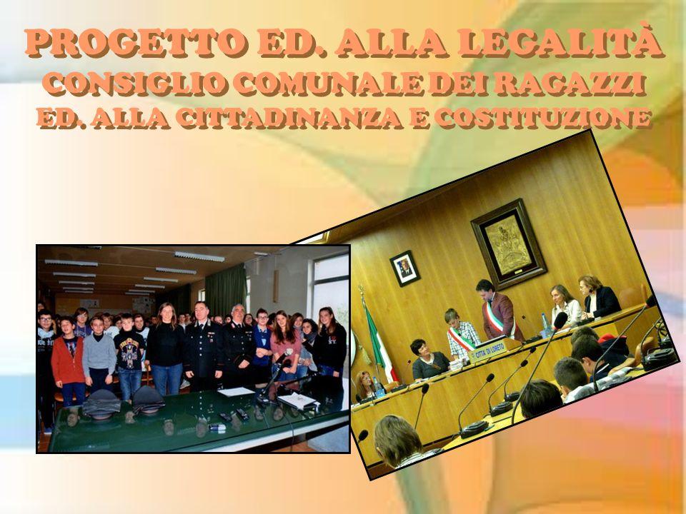 PROGETTO ED. ALLA LEGALITÀ CONSIGLIO COMUNALE DEI RAGAZZI ED. ALLA CITTADINANZA E COSTITUZIONE PROGETTO ED. ALLA LEGALITÀ CONSIGLIO COMUNALE DEI RAGAZ