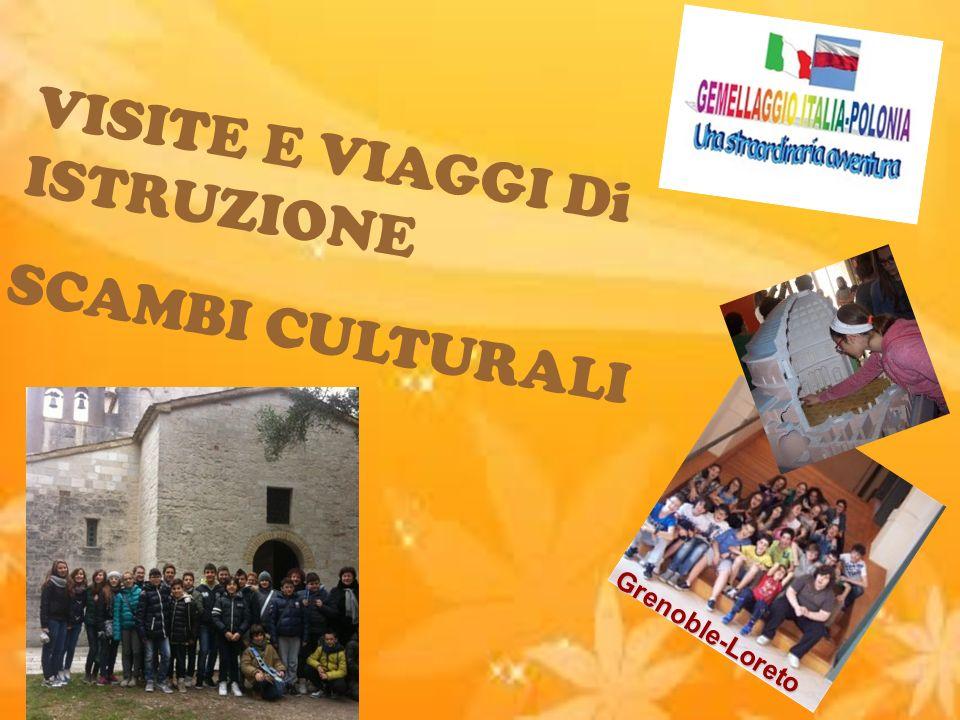 VISITE E VIAGGI Di ISTRUZIONE SCAMBI CULTURALI Grenoble-Loreto