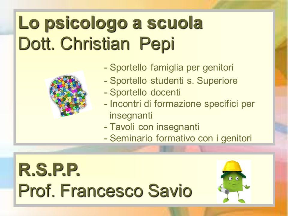 Lo psicologo a scuola Dott. Christian Pepi Lo psicologo a scuola Dott. Christian Pepi - Sportello famiglia per genitori - Sportello studenti s. Superi