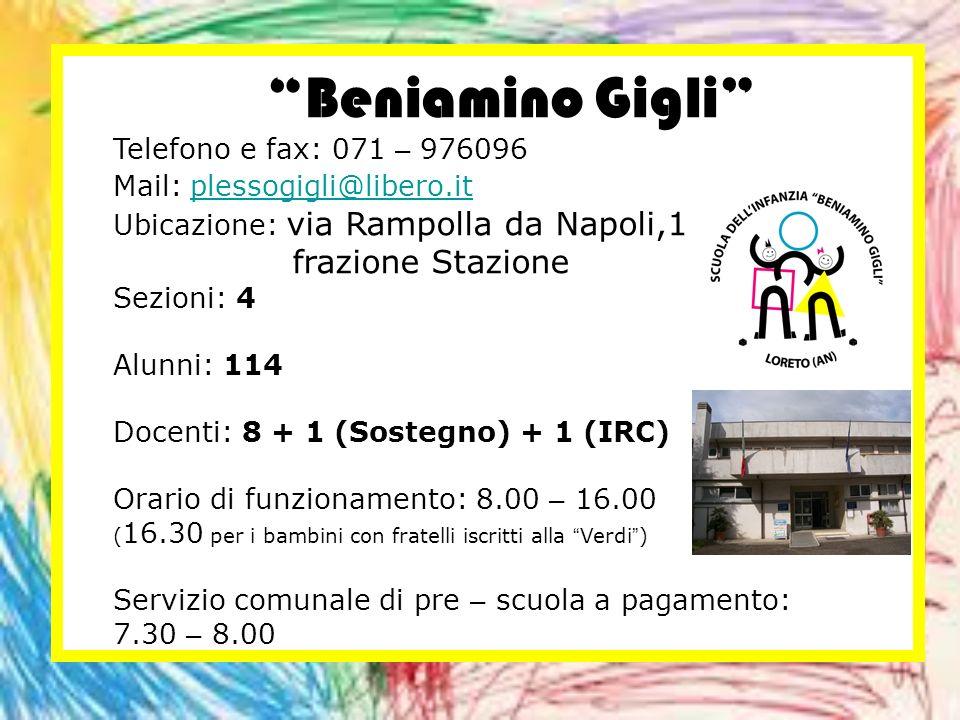 Beniamino Gigli Telefono e fax: 071 – 976096 Mail: plessogigli@libero.it plessogigli@libero.it Ubicazione: via Rampolla da Napoli,1 frazione Stazione