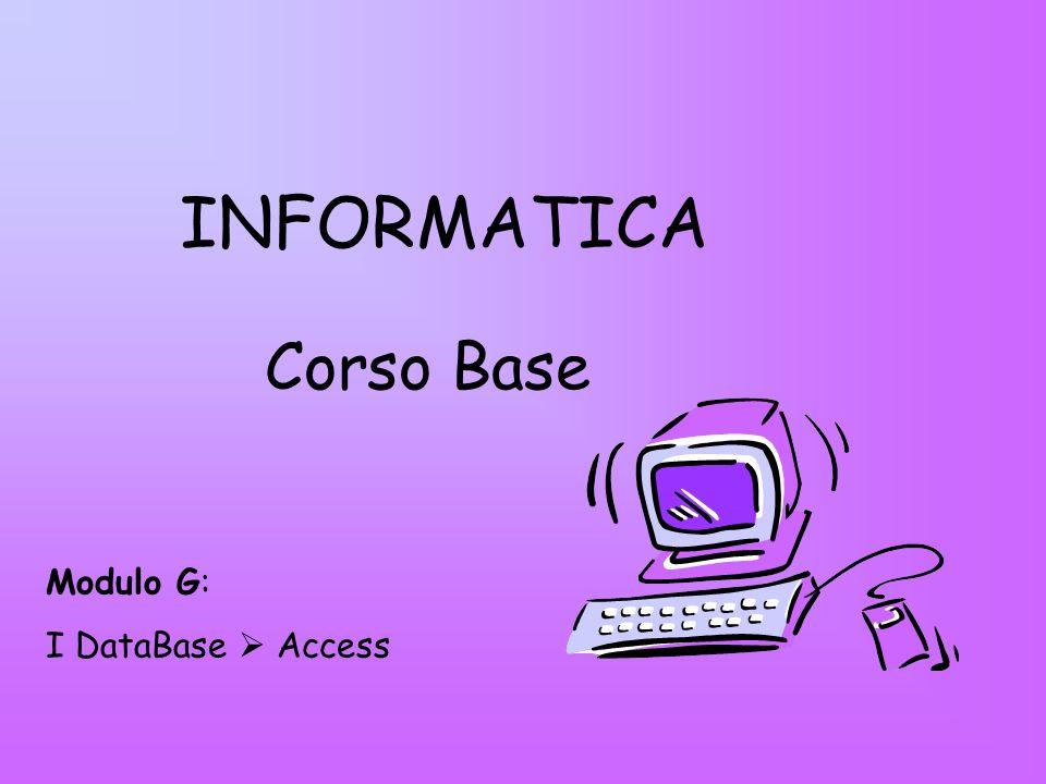 INFORMATICA Corso Base Modulo G: I DataBase Access