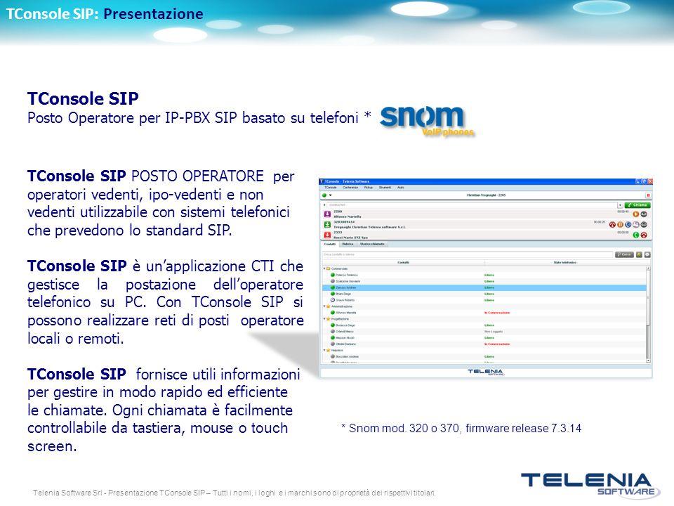 Telenia Software Srl - Presentazione TConsole SIP – Tutti i nomi, i loghi e i marchi sono di proprietà dei rispettivi titolari. TConsole SIP: Presenta