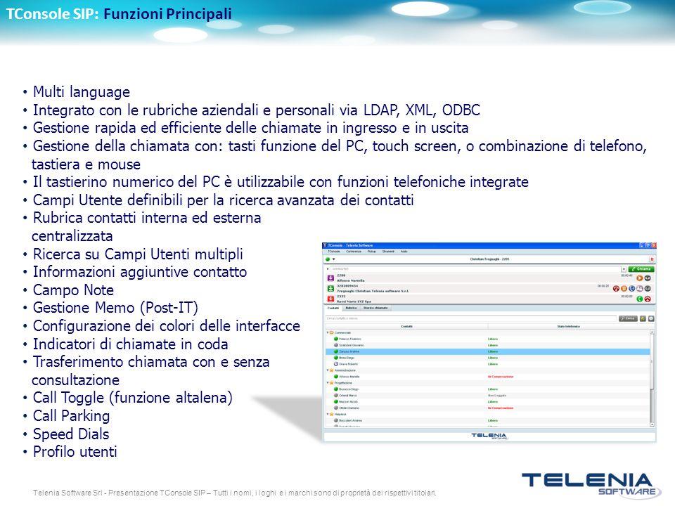 Telenia Software Srl - Presentazione TConsole SIP – Tutti i nomi, i loghi e i marchi sono di proprietà dei rispettivi titolari. Multi language Integra