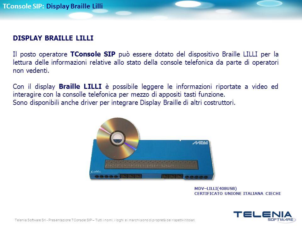 Telenia Software Srl - Presentazione TConsole SIP – Tutti i nomi, i loghi e i marchi sono di proprietà dei rispettivi titolari. TConsole SIP: Display