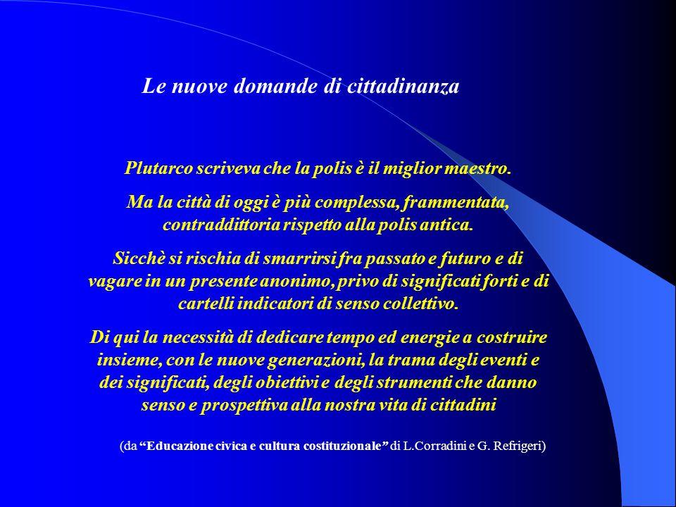 Le nuove domande di cittadinanza Plutarco scriveva che la polis è il miglior maestro.
