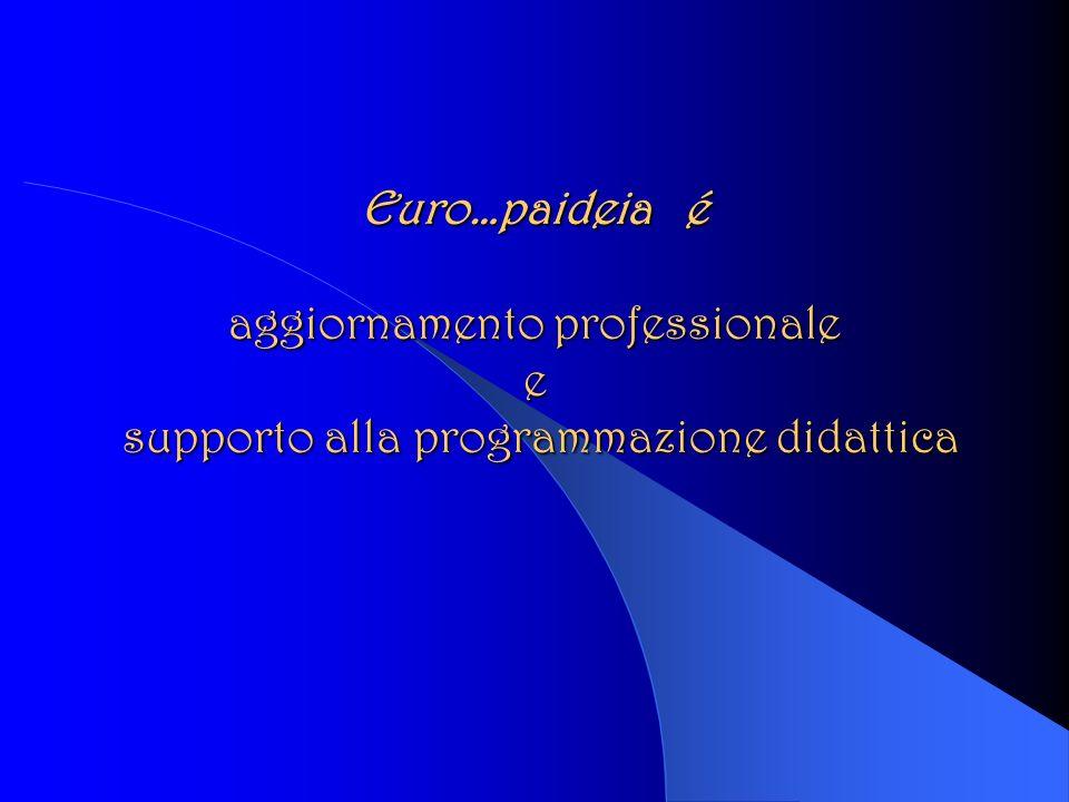 Euro…paideia é aggiornamento professionale e supporto alla programmazione didattica