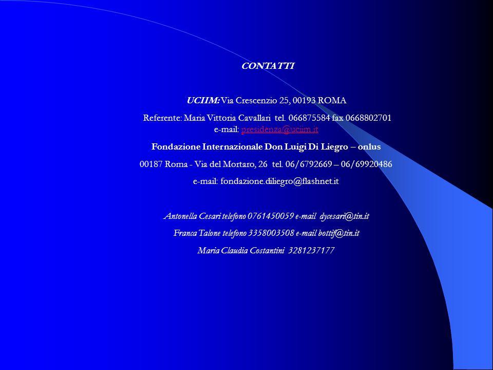 CONTATTI UCIIM: Via Crescenzio 25, 00193 ROMA Referente: Maria Vittoria Cavallari tel.