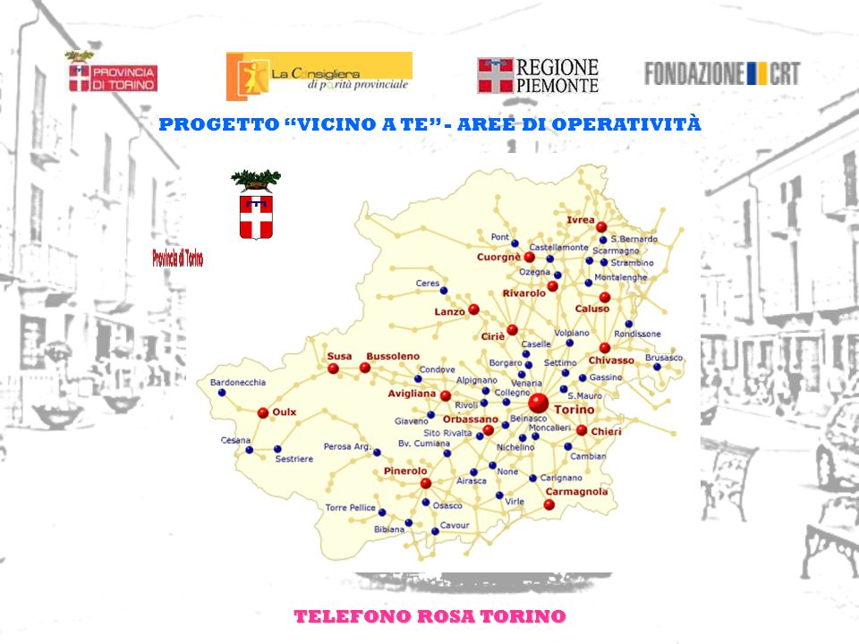 TELEFONO ROSA TORINO PROGETTO VICINO A TE - AREE DI OPERATIVITÀ