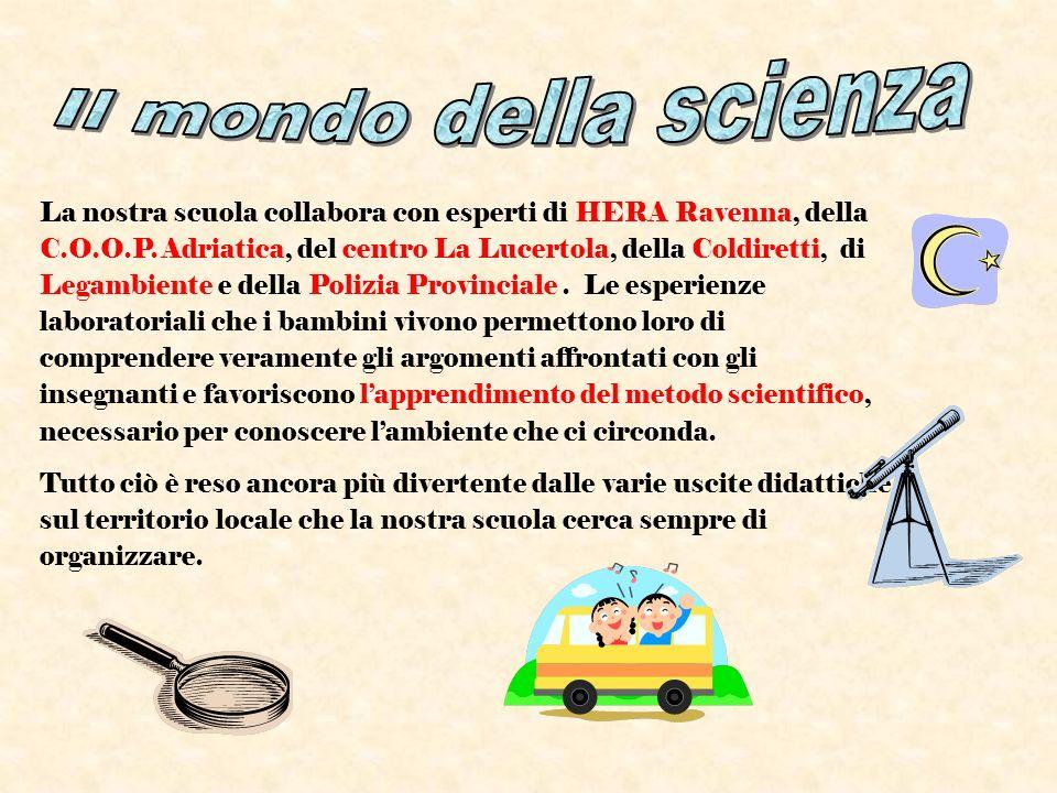 La nostra scuola collabora con esperti di HERA Ravenna, della C.O.O.P. Adriatica, del centro La Lucertola, della Coldiretti, di Legambiente e della Po