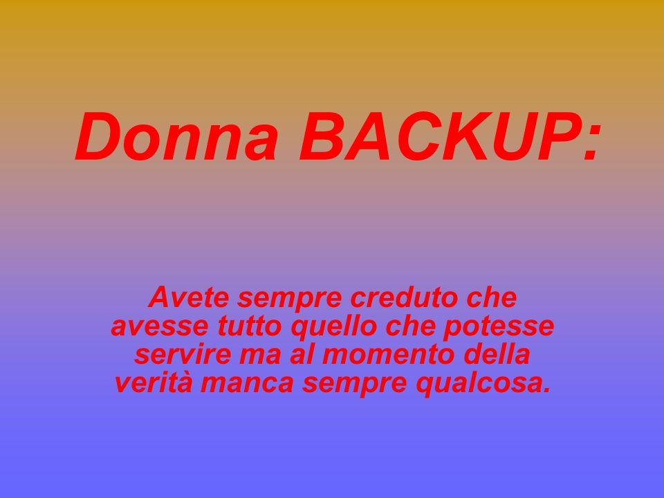 Donna VIRUS: Anche conosciuta come moglie, quando meno te lo aspetti arriva, si installa e si impossessa di tutte le risorse.