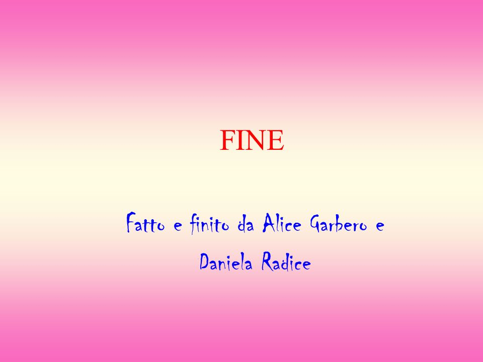 FINE Fatto e finito da Alice Garbero e Daniela Radice