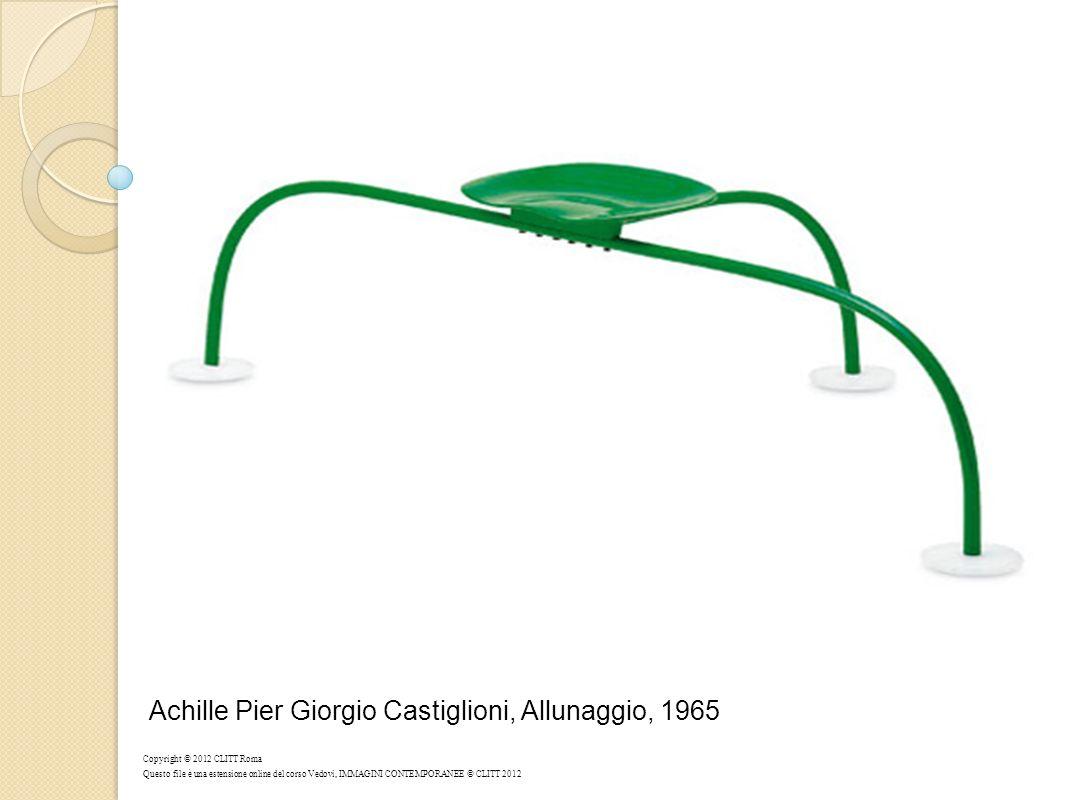 Achille Pier Giorgio Castiglioni, Allunaggio, 1965 Copyright © 2012 CLITT Roma Questo file è una estensione online del corso Vedovi, IMMAGINI CONTEMPO