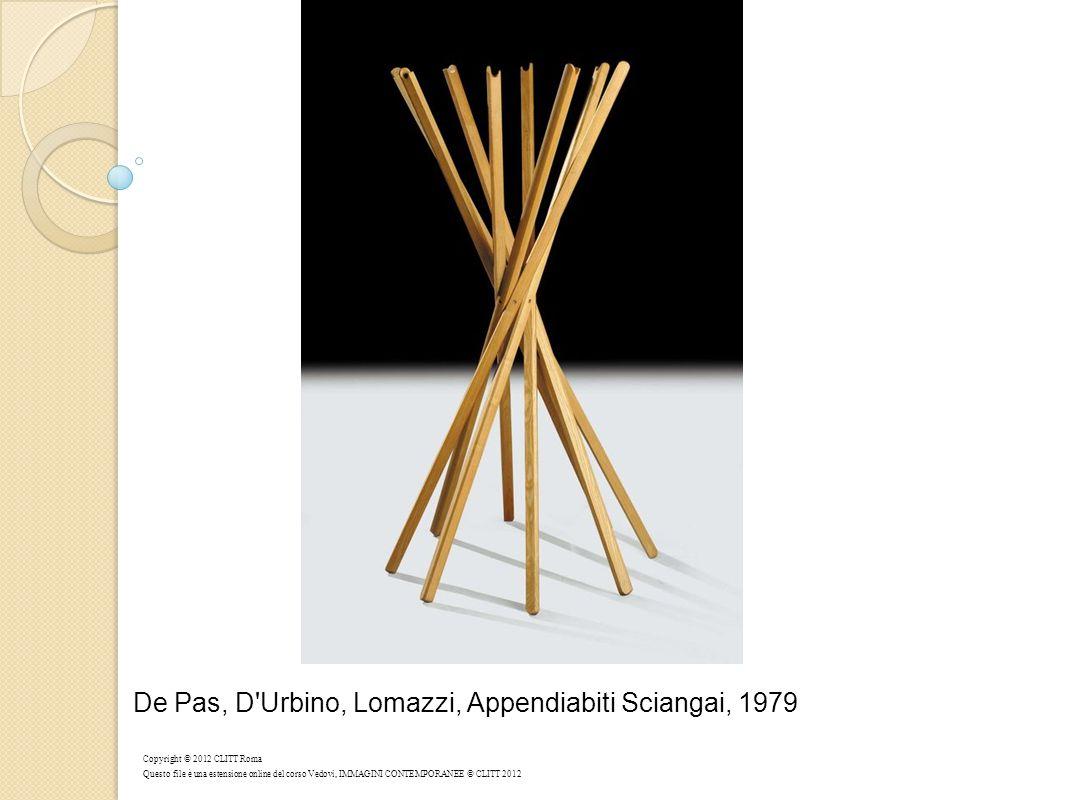 De Pas, D Urbino, Lomazzi, Appendiabiti Sciangai, 1979 Copyright © 2012 CLITT Roma Questo file è una estensione online del corso Vedovi, IMMAGINI CONTEMPORANEE © CLITT 2012