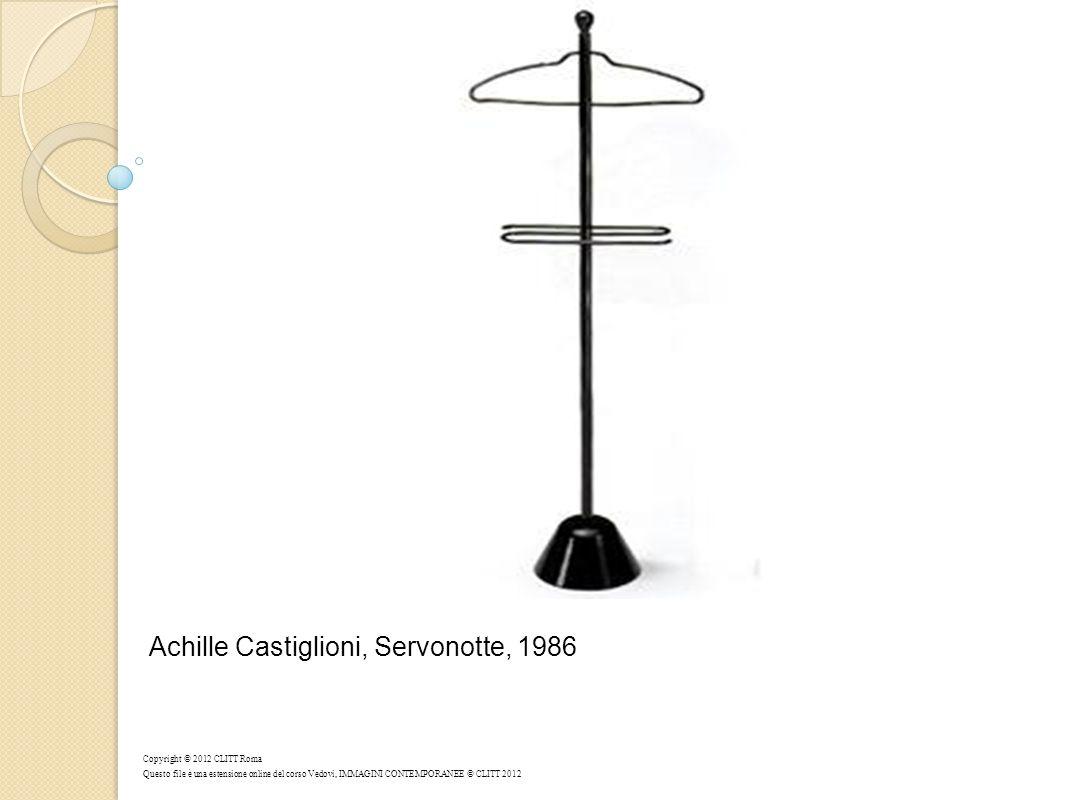 Achille Castiglioni, Servonotte, 1986 Copyright © 2012 CLITT Roma Questo file è una estensione online del corso Vedovi, IMMAGINI CONTEMPORANEE © CLITT 2012