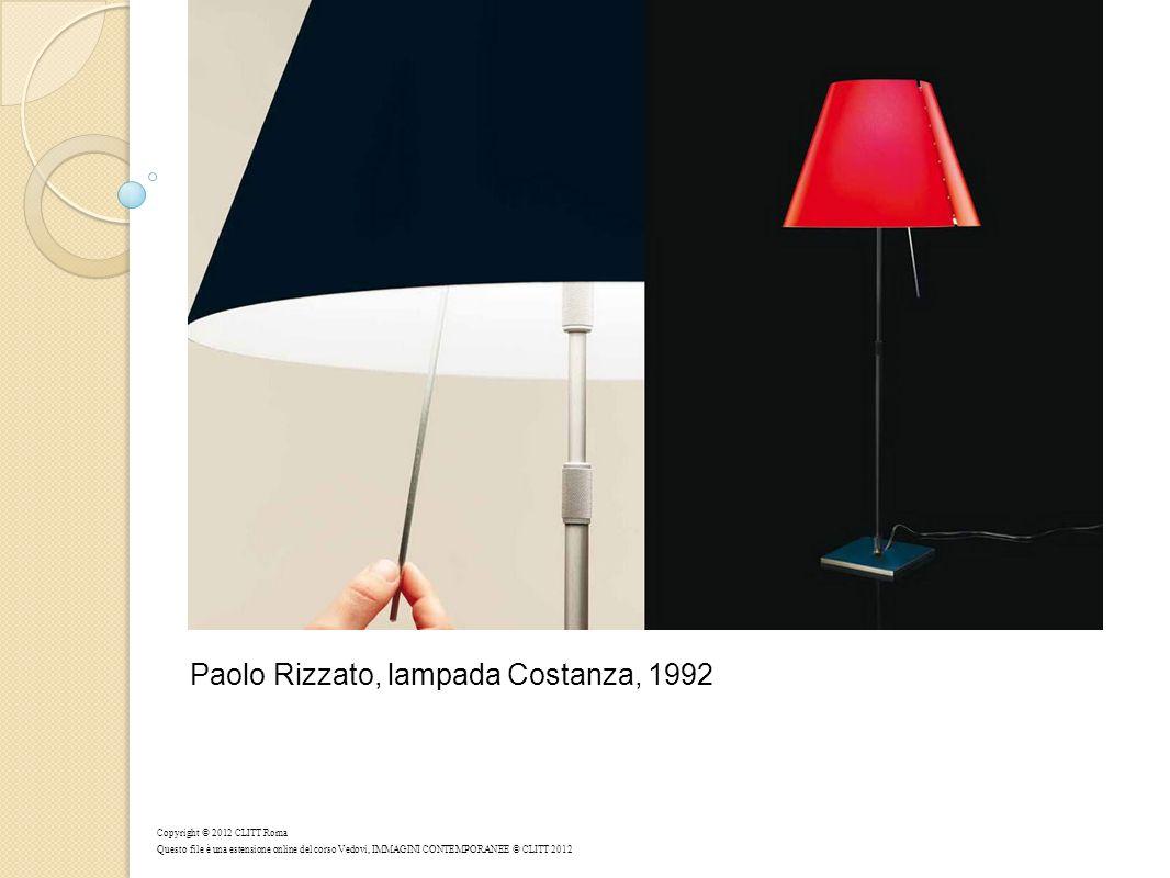 Paolo Rizzato, lampada Costanza, 1992 Copyright © 2012 CLITT Roma Questo file è una estensione online del corso Vedovi, IMMAGINI CONTEMPORANEE © CLITT