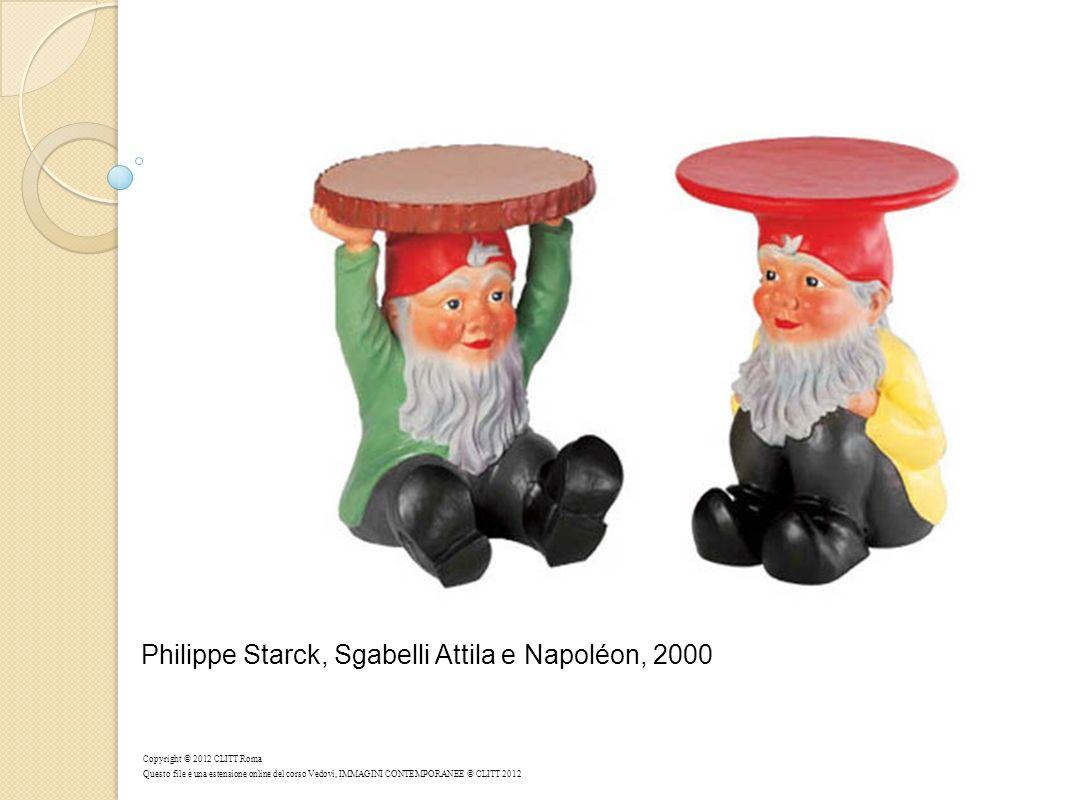 Philippe Starck, Sgabelli Attila e Napoléon, 2000 Copyright © 2012 CLITT Roma Questo file è una estensione online del corso Vedovi, IMMAGINI CONTEMPORANEE © CLITT 2012