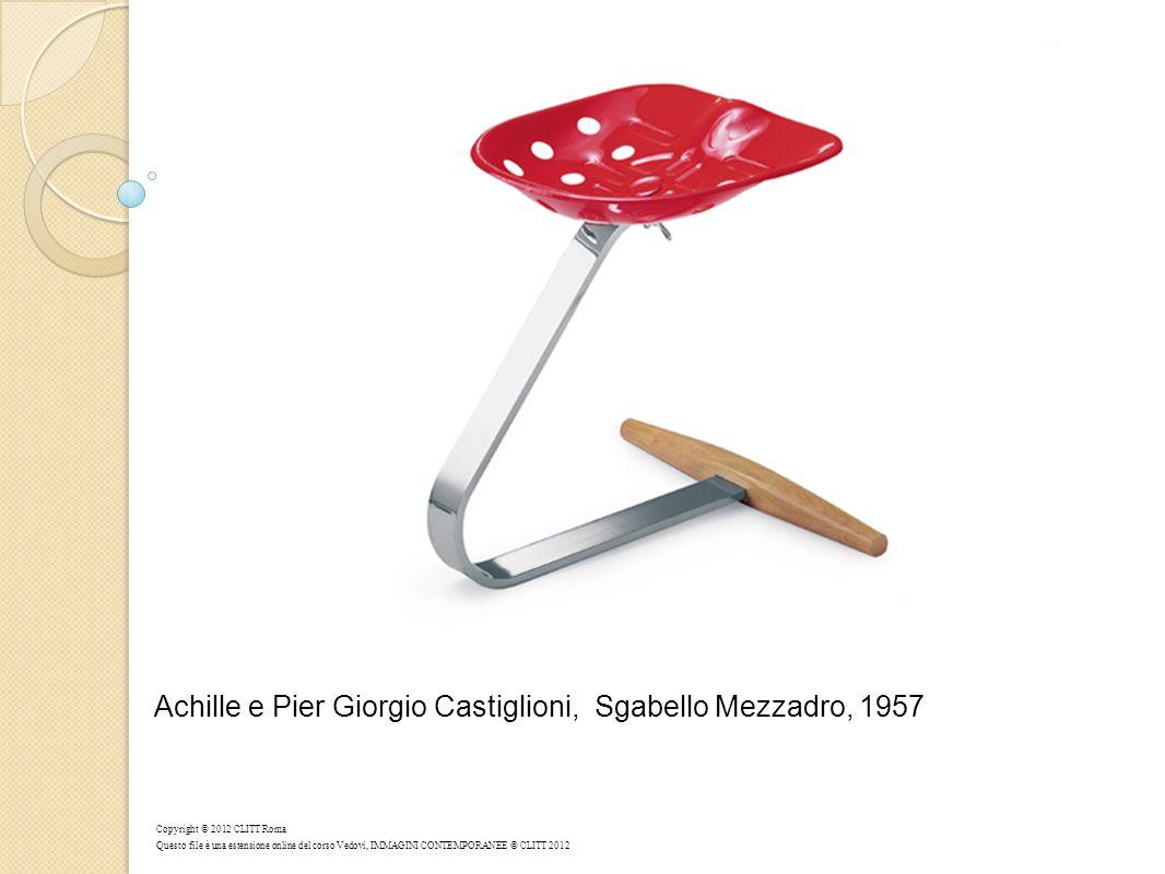 Achille e Pier Giorgio Castiglioni, Sgabello Mezzadro, 1957 Copyright © 2012 CLITT Roma Questo file è una estensione online del corso Vedovi, IMMAGINI